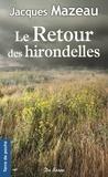 Jacques Mazeau - Le retour des hirondelles.