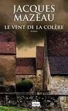 Jacques Mazeau - Le vent de la colère.