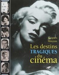 Jacques Mazeau et Raymond Boyer - Les destins tragiques du cinéma.