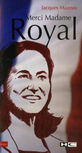 Jacques Mazeau - Merci Madame Royal.