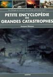 Jacques Mazeau - Petite encyclopédie des grandes catastrophes.