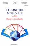 Jacques Mazier et Pascal Petit - L'économie mondiale en 2030 - Ruptures et continuités.