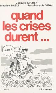Jacques Mazier - Quand les crises durent.