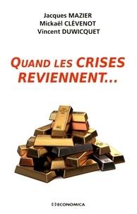 Jacques Mazier et Mickaël Clévenot - Quand les crises reviennent....