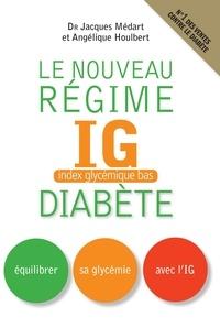 Jacques Médart et Angélique Houlbert - Le nouveau régime IG diabète.