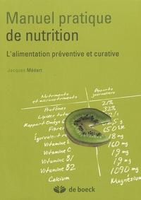 Jacques Médart - Manuel pratique de nutrition - L'alimentation préventive et curative.