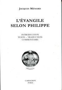 Jacques Ménard - L'Evangile selon Philippe.
