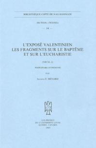 Jacques Ménard - L'exposé valentinien Les fragments sur le baptême et sur l'Eucharistie - (NH XI, 2).