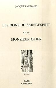 Jacques Ménard - Les dons du Saint-Esprit chez Monsieur Olier.