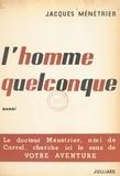 Jacques Ménétrier - L'homme quelconque.