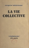 Jacques Ménétrier - La vie collective.