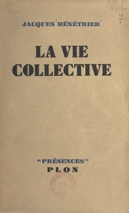 Jacques Ménétrier - La vie collective.