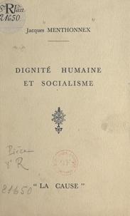 Jacques Menthonnex et L.-M. Fortin - Dignité humaine et socialisme - Allocution prononcée au déjeuner du 28 juillet 1936.
