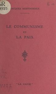 Jacques Menthonnex - Le communisme et la paix.