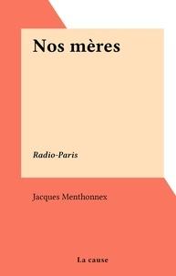 Jacques Menthonnex - Nos mères - Radio-Paris.