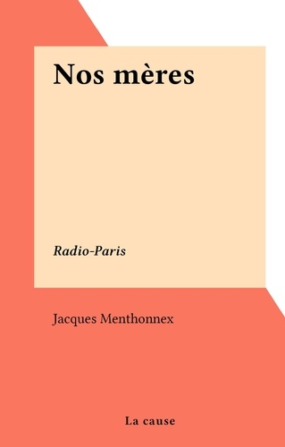 Nos mères. Radio-Paris