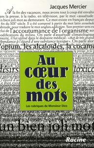 Jacques Mercier - Au coeur des mots - Les rubriques de Monsieur Dico.