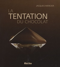 Jacques Mercier - La tentation du chocolat.