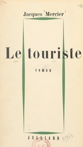 Jacques Mercier - Le touriste.