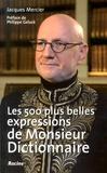 Jacques Mercier - Les 500 plus belles expressions de Monsieur Dictionnaire.