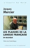 Jacques Mercier - Les Plaisirs de la langue française en Belgique.