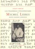 Jacques Mercier - Les traverses éthiopiennes de Michel Leiris - Amour, possession, ethnographie.