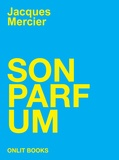 Jacques Mercier - Son parfum.