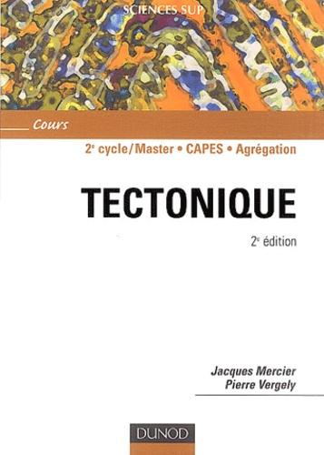 Jacques Mercier et Pierre Vergely - Tectonique.