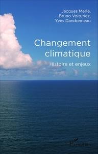 Jacques Merle et Bruno Voituriez - Changement climatique - Histoire et enjeux.