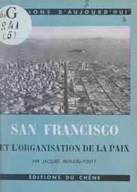 Jacques Merleau-Ponty - San-Francisco et l'organisation de la paix.