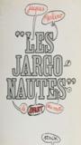 Jacques Merlino - Les jargonautes : le bruit des mots.