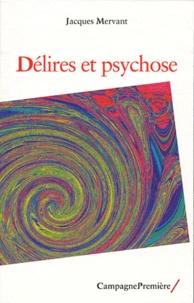 Jacques Mervant - Délires et psychose.