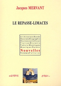 Jacques Mervant - Le repasse-limaces.