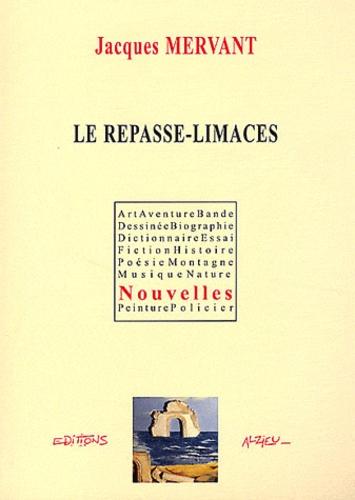 Jacques Mervant - Le repasse-limaces.