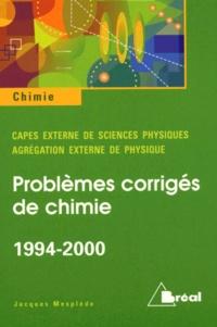 Problèmes corrigés de chimie 1994-2000. Capès et chimie - Jacques Mesplède | Showmesound.org