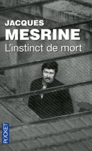 Jacques Mesrine - L'instinct de mort.
