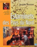 Jacques Messiant - Estaminets des Pays du Nord.