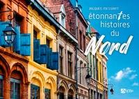 Jacques Messiant - Etonnantes histoires du Nord-Pas-de-Calais.