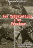 Jacques Messiant - Les tribulations d'un fraudeur.