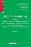 Jacques Mestre et Marie-Eve Pancrazi - Droit commercial - Tome 2, Contrats, sûretés et moyens de paiement, fonds de commerce et droits intellectuels, commerce international, prévention et traitement des difficultés.
