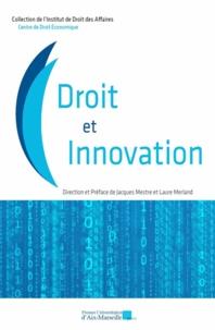 Jacques Mestre et Laure Merland - Droit et innovation.