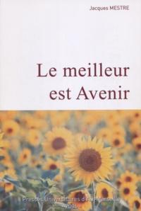Jacques Mestre - Le meilleur est Avenir.
