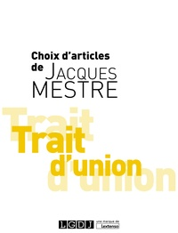 Jacques Mestre - Trait d'union - Choix d'articles de Jacques Mestre.