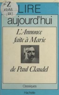Jacques Mettra et Maurice Bruézière - L'annonce faite à Marie, de Paul Claudel.