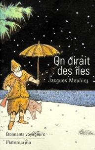 Jacques Meunier - On dirait des îles.