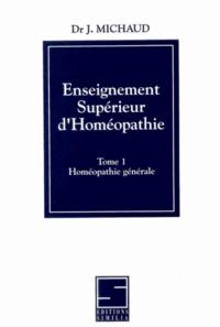 Ucareoutplacement.be Enseignement supérieur d'homéopathie - Tome 1, Homéopathie générale Image