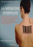 Jacques-Michel Lacroix - La médecine interpellée - Sexe, genre, PMA, GPA, médicaments, installations... Les nouveaux dangers qui menacent les patients et les médecins.