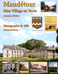 Jacques Michel - Maudetour - Mon Village en Vexin.