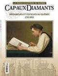 Jacques Michon et Éric Leroux - Cap-aux-Diamants. No. 120, Hiver 2015 - Imprimeurs et éditeurs au Québec 250 ans.