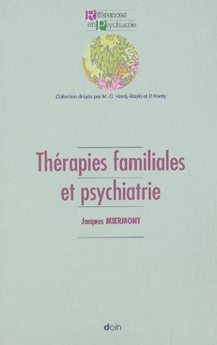 Jacques Miermont - Thérapies familiales et psychiatrie.